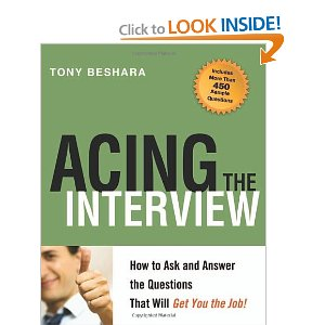 Acing the Interview - How to Ask and Answer the Questions that Will Get You the Job!